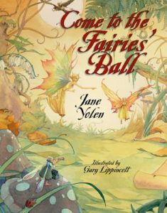 Come To The Fairies Ball by Jane Yolen