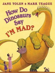 How Do Dinosaurs Say I'm Mad by Jane Yolen