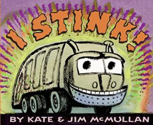 I Stink by Kate McMullan and Jim McMullan